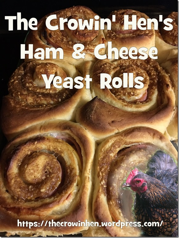 The.Crowin.Hen.Ham.Cheese.Yeast.Rolls